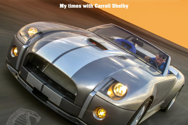 In a new book, Chris Theodore shares firsthand recollections of his work with Carroll Shelby in the later years of his impressive career.